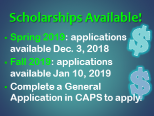 Spring 2019 and Fall 2019 Scholarships Available in CAPS